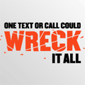 thumb_one-text-or-call-could-wreck-it-all-social-logo